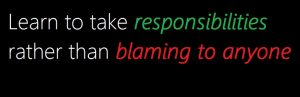 responsibilities rather than blaming