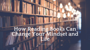 How Reading Books Can Change Your Mindset and Life