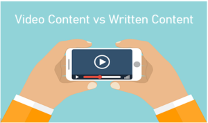 Video content VS Written content -Benefits of video content over written content